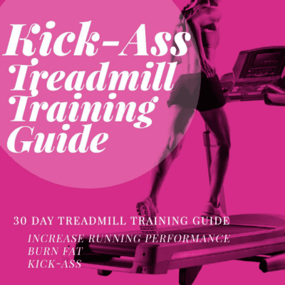 Kick Ass Treadmill Training Guide-JUNE RELAUNCH cover