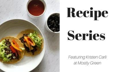 Recipe Series: Kristen Carli at Mostly Green